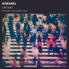 Kyohei Akagawa, Kiwamu New Releases: Life Style on Beatport