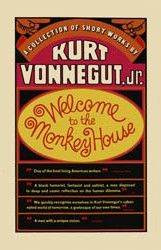 Welcome to the Monkey House, Kurt Vonnegut - my introduction to Vonnegut. I was instantly hooked.