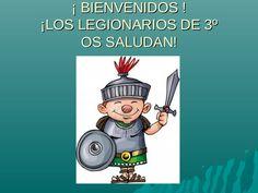 ¡ BIENVENIDOS ! ¡LOS LEGIONARIOS DE 3º OS SALUDAN!