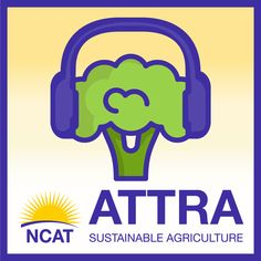 Don't miss ATTRA's new podcast: GAP Standards and Food Safety, featuring Dr. William Evans of Up in Farms LLC!