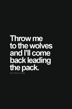 savage quotes 50 wilde Zitate fr, wenn Sie in eine - quotes Great Quotes, Quotes To Live By, Me Quotes, Motivational Quotes, Funny Quotes, Inspirational Quotes, Wolf Quotes, Cute Bio Quotes, Quotes For Haters