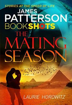 The Mating Season: BookShots (Book Shot) by [Horowitz, Laurie, Patterson, James]