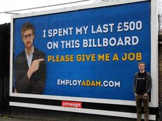 'Please give me a job': Unemployed graduate spends last £500 in his bank account on billboard begging for people to 'EmployAdam' - Career Planning - Student - The Independent