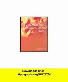 Professional Communication Skills (9780558419547) Adria Battaglis, John Daly, Anna Young , ISBN-10: 0558419542  , ISBN-13: 978-0558419547 ,  , tutorials , pdf , ebook , torrent , downloads , rapidshare , filesonic , hotfile , megaupload , fileserve