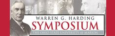 Warren G. Harding Symposium | The Ohio State University at Marion. An annual event celebrating the life and activities of Warren G. Harding, 29th President. This year's symposium will take place July 20 - 21, 2012 http://osumarion.osu.edu/harding