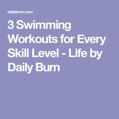 3 Swimming Workouts for Every Skill Level - Life by Daily Burn Pool Workout, Swimming Workouts, Workout Tips, Triathalon, Daily Burn, Workout For Beginners, Aerobics, Weight Loss Program, Burn Calories
