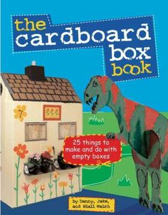 The Cardboard Box Book: 25 Things to Make and Do with and Empty Box Cardboard Toys, What Book, Imaginative Play, Diy Crafts For Kids, Cool Toys, Kids Toys, Art Projects, Crafty, How To Make