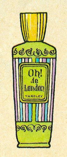 Yardley - I wore it. The lavender, that is.