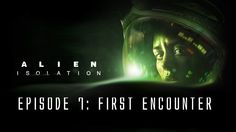 Alien: Isolation - Ep. 7 - First Encounter