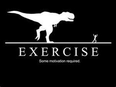 For me it takes the terrifying thought of wearing a swimsuit, a t-Rex would also suffice.