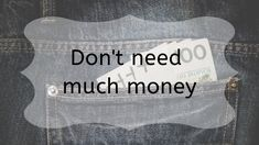 Don't need much money- Poems Money Poem, Poems, How To Get, Writing, Feelings, Sayings, Lyrics, Poetry, Verses