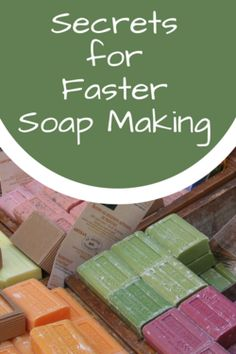 Secrets for Faster Soapmaking - tips for making faster cold processed soap.