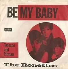 The Ronettes-Be My Baby http://www.youtube.com/watch?v=8-0upHlWfQ4
