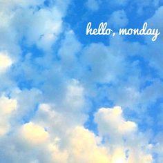 hello, monday!