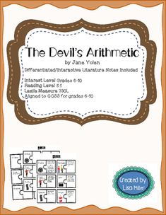 The Devil's Arithmetic by Jane Yolen Novel UnitInterest Level: Grades 6-10Reading LevelGrade Equivalent: 5.1Lexile Level: 730LCCSS Aligned grades 6-10As a special education teacher, I have often been asked to create materials for use in many different classrooms.