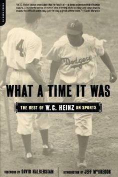 What A Time It Was: The Best Of W.C.Heinz On Sports.
