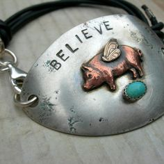 BELIEVE  RECYCLED SPOON Bracelet in Solid  Sterling by inkjewelry, $210.00 Really interested in this!  * she will customize  * there is a pig on the front!!!*