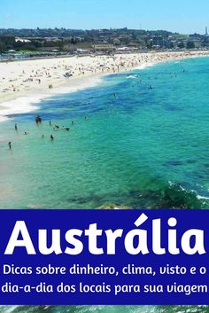 Dicas de viagem para a Austrália; saiba sobre visto de entrada no país, dinheiro, clima e as regras para se comportar sem causar transtornos