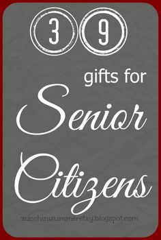 """Ever wonder what to get for someone with a little more """"life experience""""? Here are 39 gift ideas for senior citizens! Gifts For Elderly Men, Gifts For Old Men, Gifts For Older Women, Elderly Man, Gifts For Old People, Games For Senior Citizens, Gifts For Seniors Citizens, Nursing Home Gifts, Nursing Homes"""