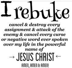 I Rebuke All Evil in the Name of Jesus