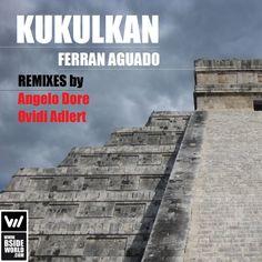 Label Worx Release of the Day - Ferran Aguado : Kukulkan [Bsideworld Records]