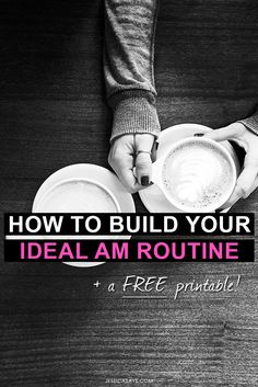 Hack Your Mornings: How to Build Your Ideal AM Routine For +++ Productivity (+ a Free Printable!) | Jessica Says