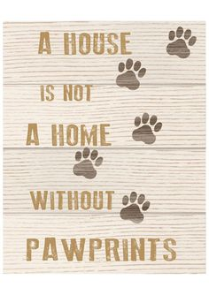 On ideeli: PTM IMAGES A House is not a Home Without Pawprints
