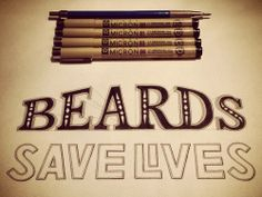 Stunning hand-drawn lettering! And yes, beards sure do save lives.
