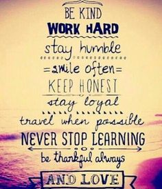 """Inspirational moment: """"stay humble, never stop Learning, be thankful always. Life Struggle Quotes, Life Quotes Love, Inspiring Quotes About Life, Happy Quotes, Quotes To Live By, Positive Quotes, Best Quotes, Motivational Quotes, Inspirational Quotes"""