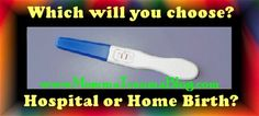 Three tips to deciding between birth at home or hospital  Which will you choose?