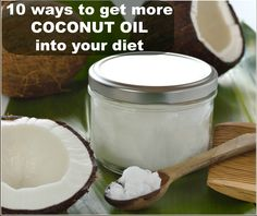 10 ways to get more coconut oil into your diet and daily life