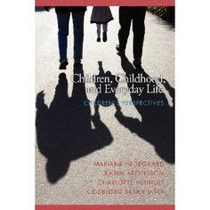Children, childhood, and everyday life : children's perspectives (Book, [University of South Dakota] University Of South Dakota, Information Age, Perspective, Childhood, Reading, Children, Books, Charlotte Nc, Life