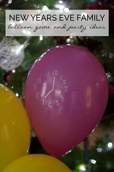 Ideas to celebrate New Years Eve with Kids and a fun Balloon Game that the whole family can enjoy