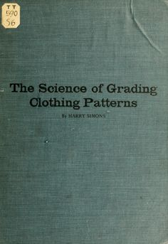 The Science of Grading Clothing Patterns (online book on openlibrary.org)