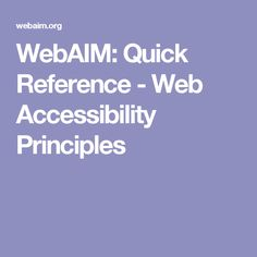 WebAIM: Quick Reference - Web Accessibility Principles