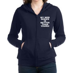 Women's dark color blue navy zip hoodie with My Web Series Is Better Than Yours! theme. Over the recent years through the spread of easier access to wifi, cellphones, tablets, laptops and desk tops web series have become an addicted phenomena worldwide. Available in black, navy blue, charcoal Heather grey; small, medium, large, x-large, 2x-large for only $53.99. Go to the link to purchase the product and to see other options - http://www.cafepress.com/stmwsibty