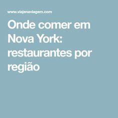 Onde comer em Nova York: restaurantes por região