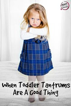 Why I'm (sort of) okay with Tantrums - This is SO good to keep in mind!!!