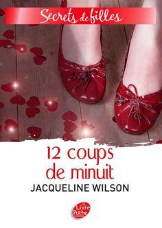 Secrets de filles, tome 3, 12 coups de minuit • Jacqueline Wilson • Le livre de poche