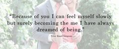 48 Love Quotes to Use For Your Wedding - I love this quote...