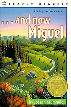 ...And Now Miguel, 1954 Newbery Medal Winner winner, Joseph Krumgold #childrensbooks #GoodReads #Books