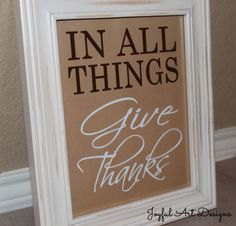 In All Things Give Thanks PRINTABLE.  by JoyfulArtDesigns on Etsy, $8.00
