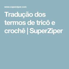 Tradução dos termos de tricô e crochê | SuperZiper