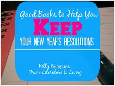 Links to Good Books for New Year's Goals and Resolutions.