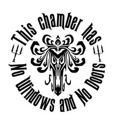 Haunted Mansion Decal - This Chamber Has No Windows and No Doors by TiffysCraftCreations on Etsy https://www.etsy.com/listing/252329707/haunted-mansion-decal-this-chamber-has