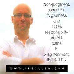 Enlightenment Wisdom from iKE ALLEN.  www.iKEALLEN.com   #ikeallen #avaiya #enlightenment #enlightened #awakening #prosperity