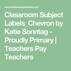 Classroom Subject Labels_Chevron by Katie Sonntag - Proudly Primary | Teachers Pay Teachers