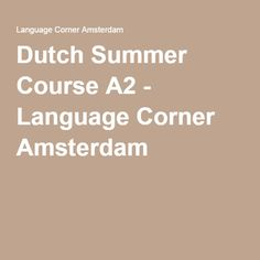 Dutch Summer Course A2 - Language Corner Amsterdam