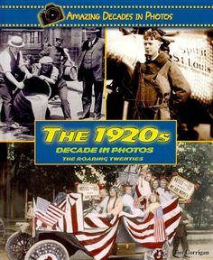 The 1920s Decade in Photos: The Roaring Twenties - Jim Corrigan - Google Books