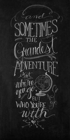 The grandest adventure